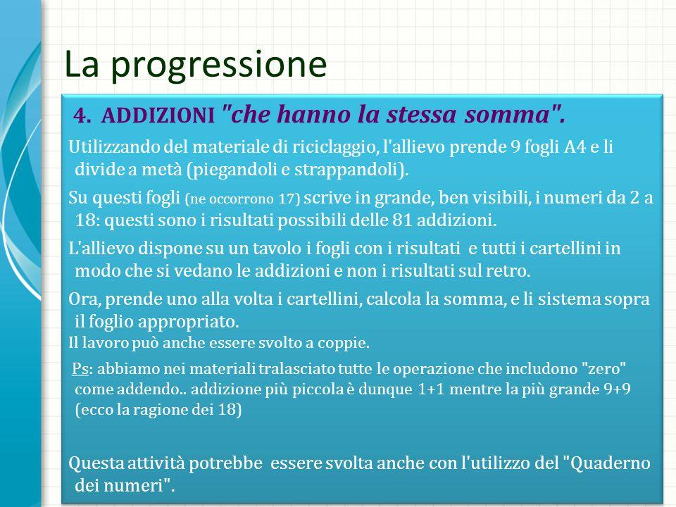 La progressione 4. ADDIZIONI