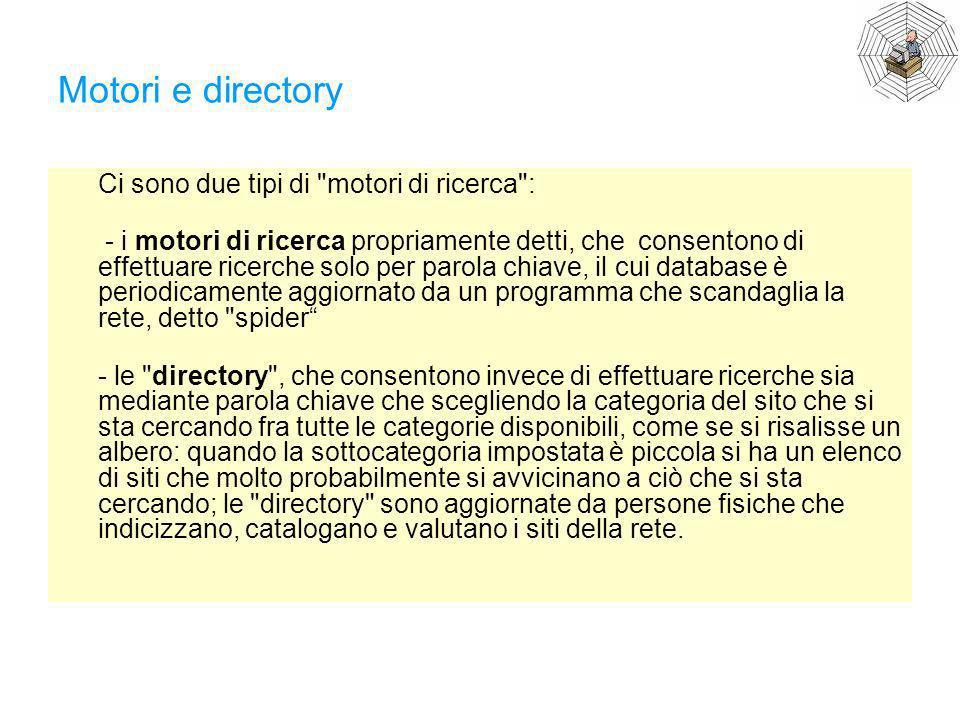 Motori e directory Ci sono due tipi di