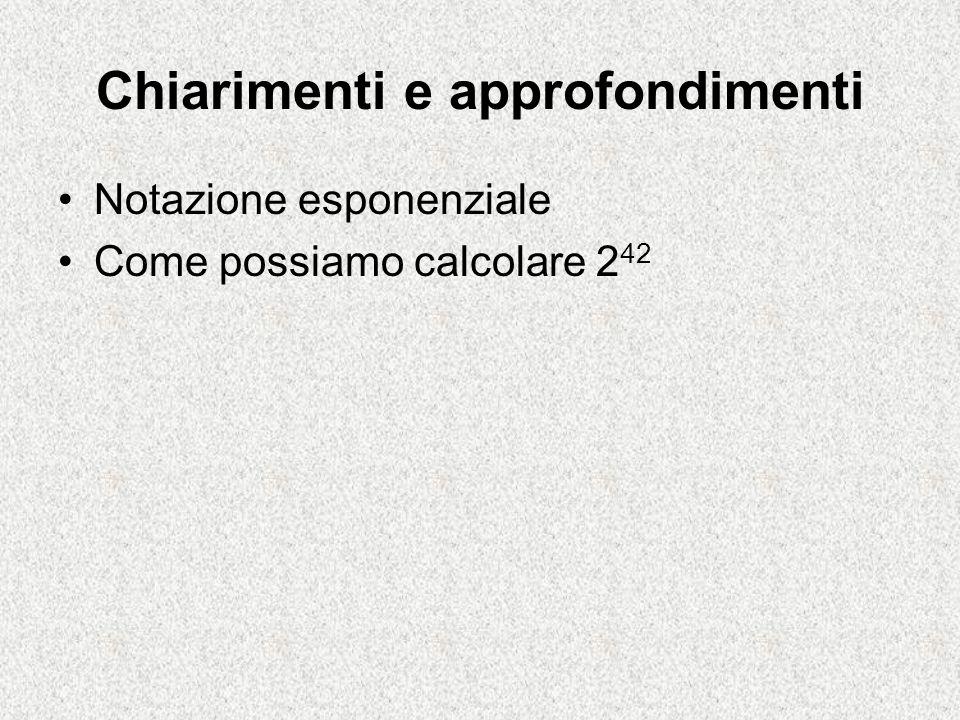 Chiarimenti e approfondimenti Notazione esponenziale Come possiamo calcolare 2 42