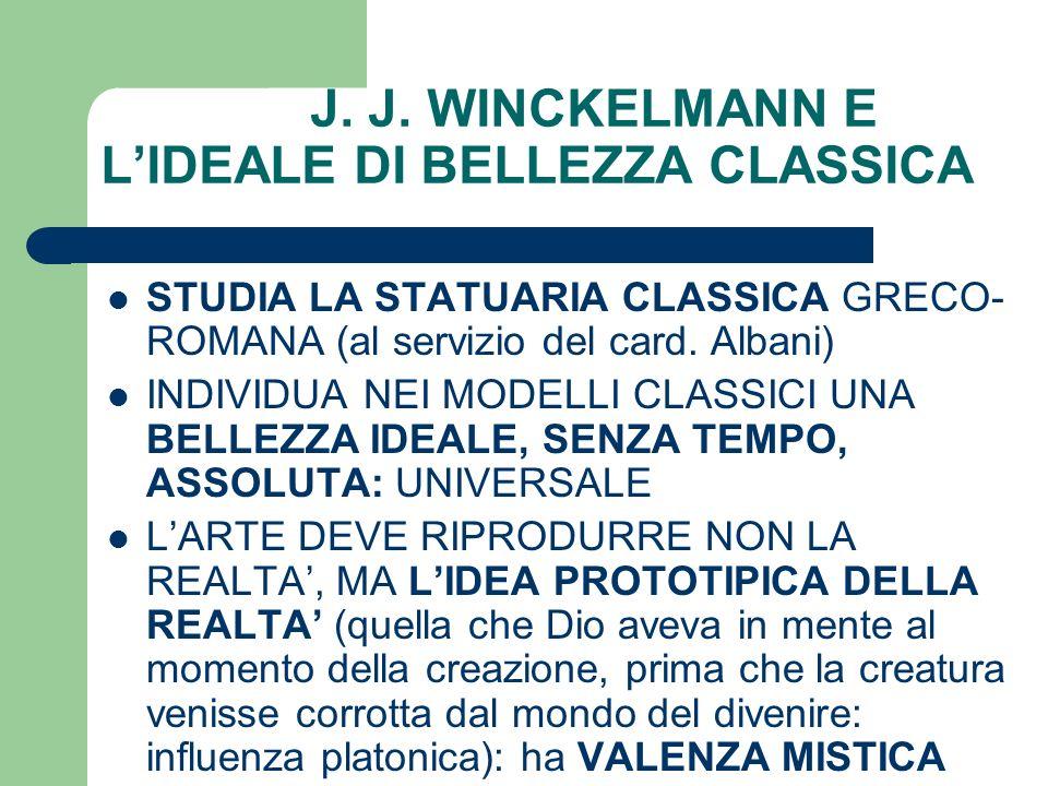 J. J. WINCKELMANN E LIDEALE DI BELLEZZA CLASSICA STUDIA LA STATUARIA CLASSICA GRECO- ROMANA (al servizio del card. Albani) INDIVIDUA NEI MODELLI CLASS