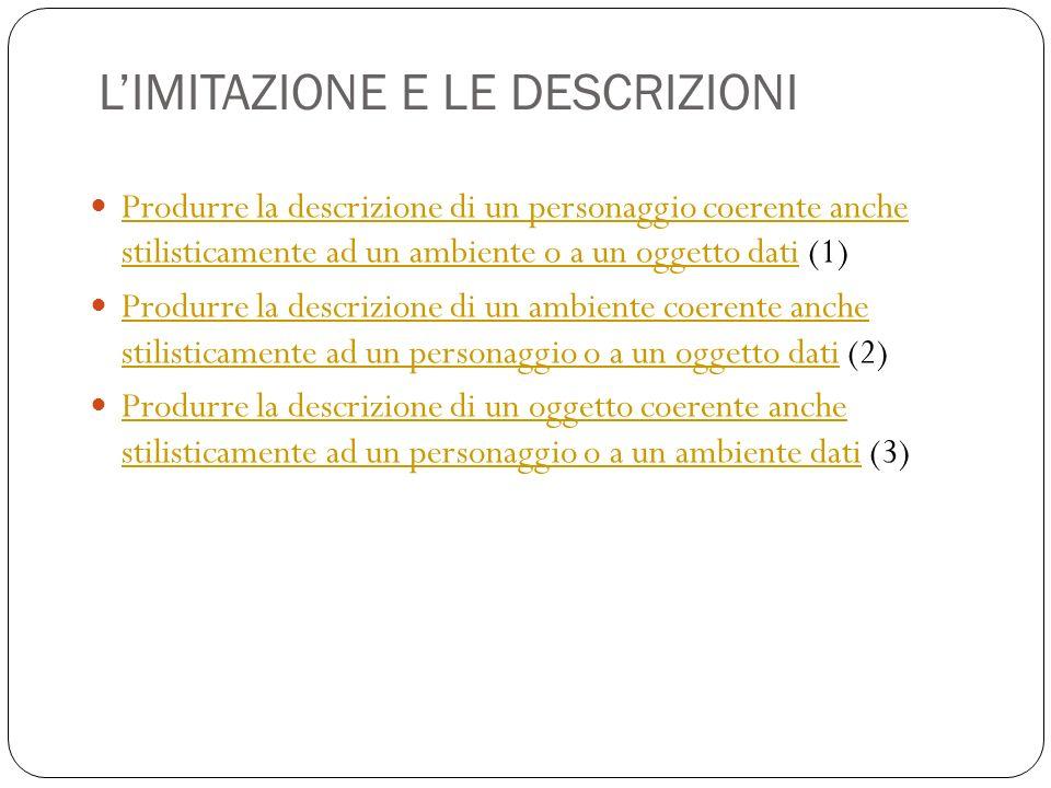 LIMITAZIONE E LE DESCRIZIONI Produrre la descrizione di un personaggio coerente anche stilisticamente ad un ambiente o a un oggetto dati (1) Produrre