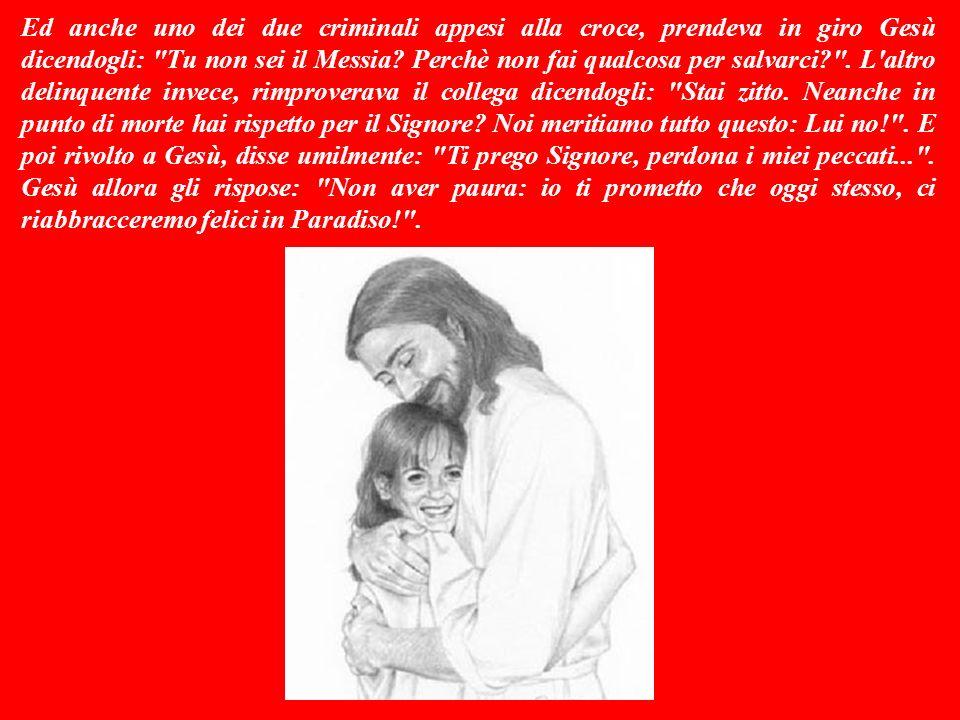Sulla sua croce poi scrissero Il re degli ebrei : per umiliarlo.