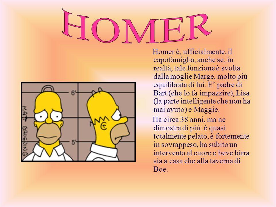 Lisa:l intellettuale Bart:il teppistello Maggie:la più piccola dei figli Marge:la mamma premurosa ………e Homer…….