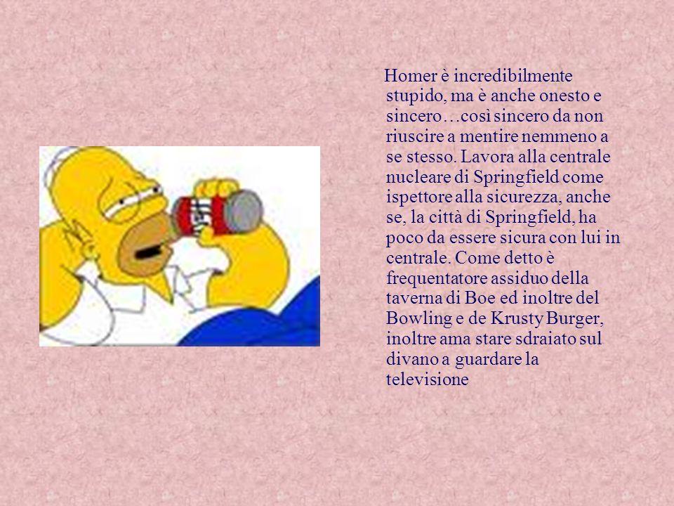 Homer è, ufficialmente, il capofamiglia, anche se, in realtà, tale funzione è svolta dalla moglie Marge, molto più equilibrata di lui.