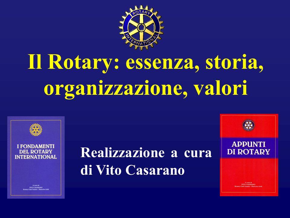 Il Rotary: essenza, storia, organizzazione, valori Realizzazione a cura di Vito Casarano