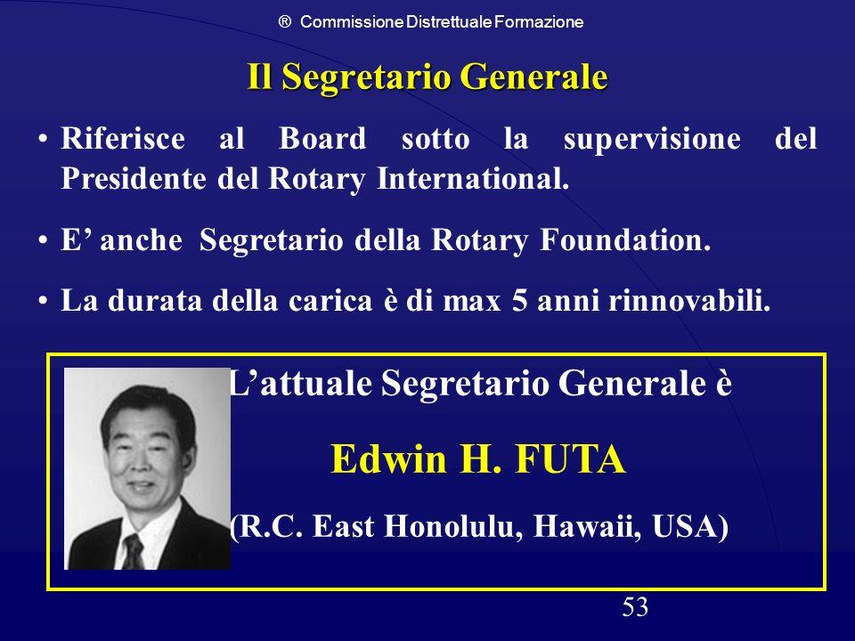 ® Commissione Distrettuale Formazione 53 Il Segretario Generale Riferisce al Board sotto la supervisione del Presidente del Rotary International. E an