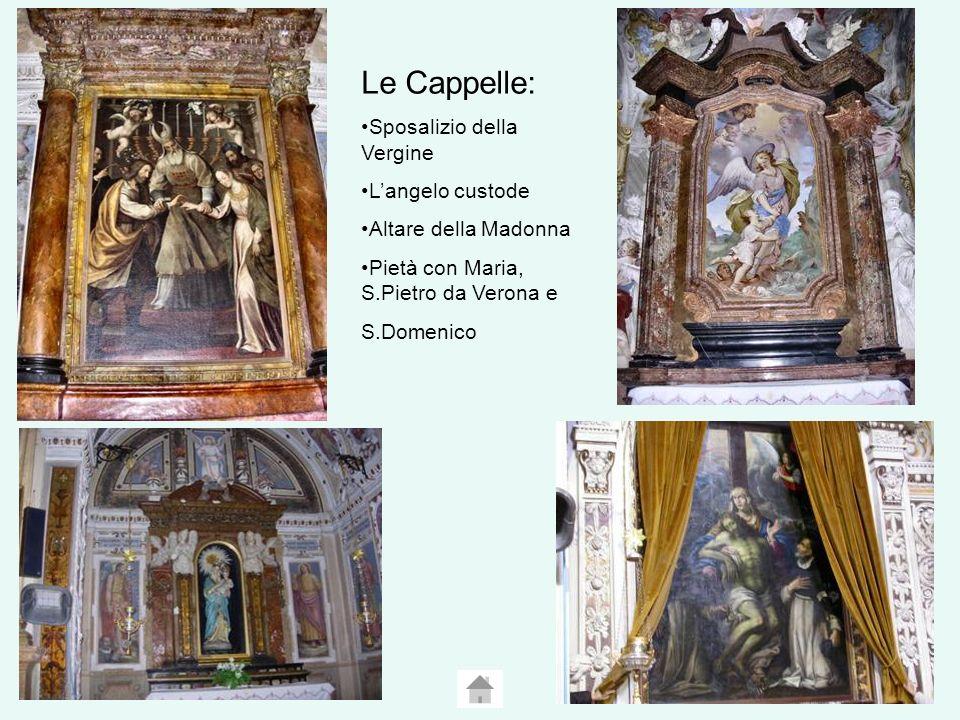 Le Cappelle: Sposalizio della Vergine Langelo custode Altare della Madonna Pietà con Maria, S.Pietro da Verona e S.Domenico