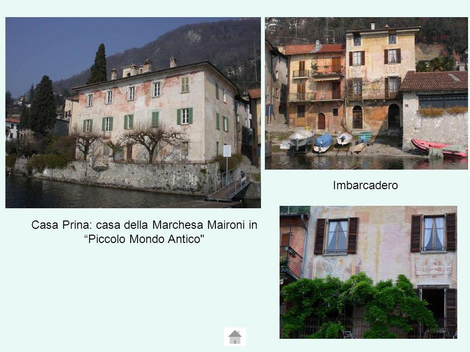 Imbarcadero Casa Prina: casa della Marchesa Maironi in Piccolo Mondo Antico