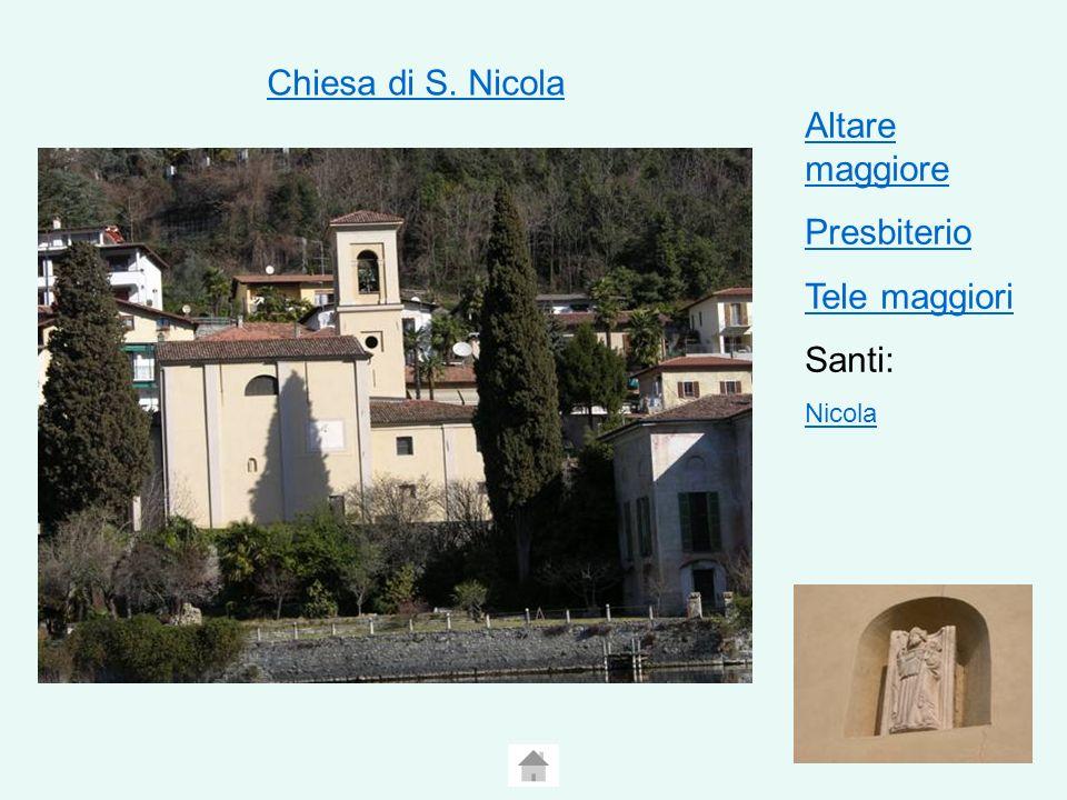 Chiesa di S. Nicola Altare maggiore Presbiterio Tele maggiori Santi: Nicola