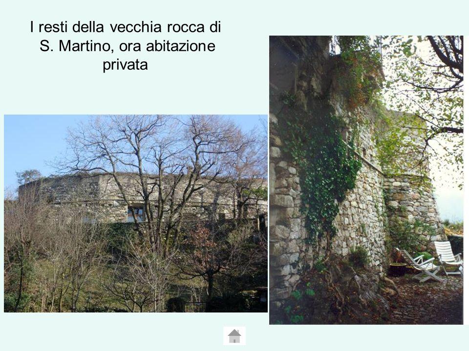 I resti della vecchia rocca di S. Martino, ora abitazione privata