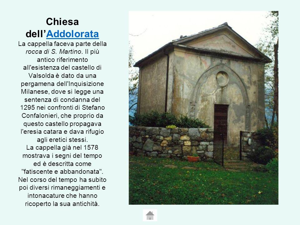 Chiesa dellAddolorata La cappella faceva parte della rocca di S.
