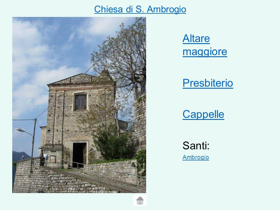 Chiesa di S. Ambrogio Altare maggiore Presbiterio Cappelle Santi: Ambrogio