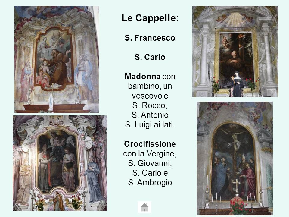 Le Cappelle: S.Francesco S. Carlo Madonna con bambino, un vescovo e S.