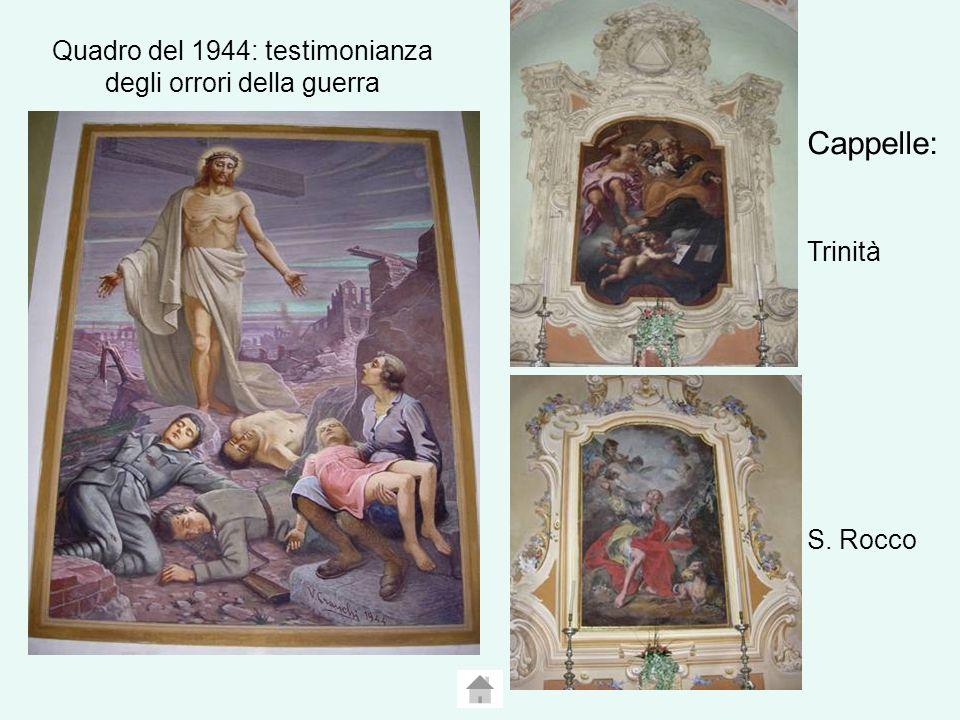 Quadro del 1944: testimonianza degli orrori della guerra Cappelle: Trinità S. Rocco