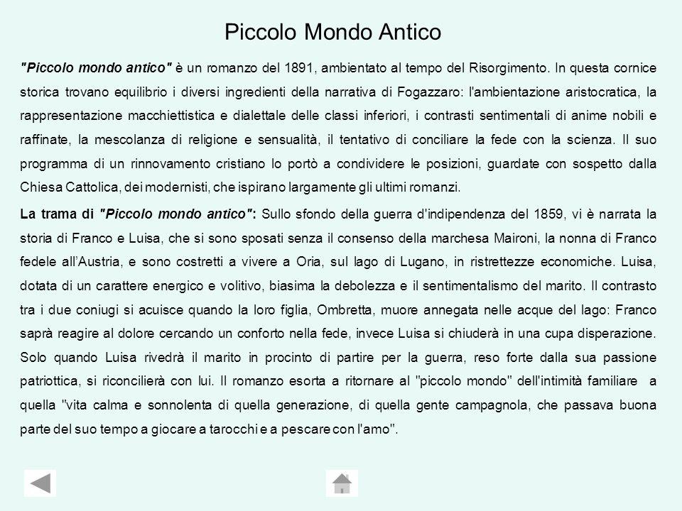 Piccolo mondo antico è un romanzo del 1891, ambientato al tempo del Risorgimento.
