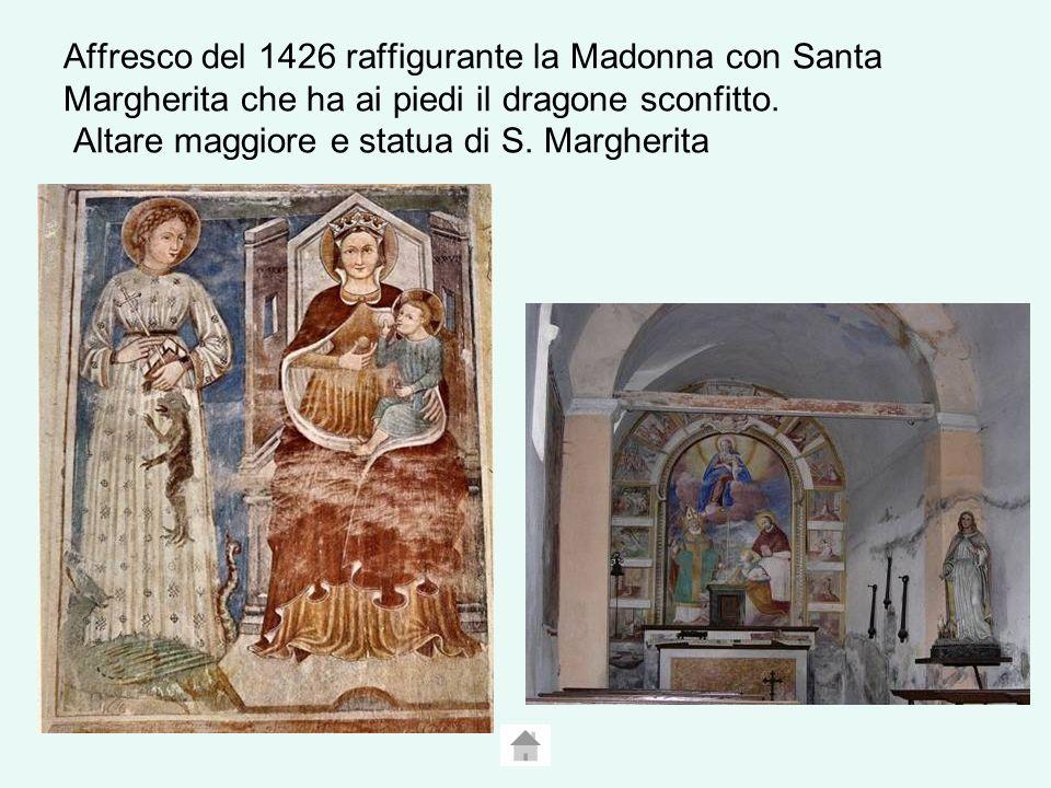 Affresco del 1426 raffigurante la Madonna con Santa Margherita che ha ai piedi il dragone sconfitto.