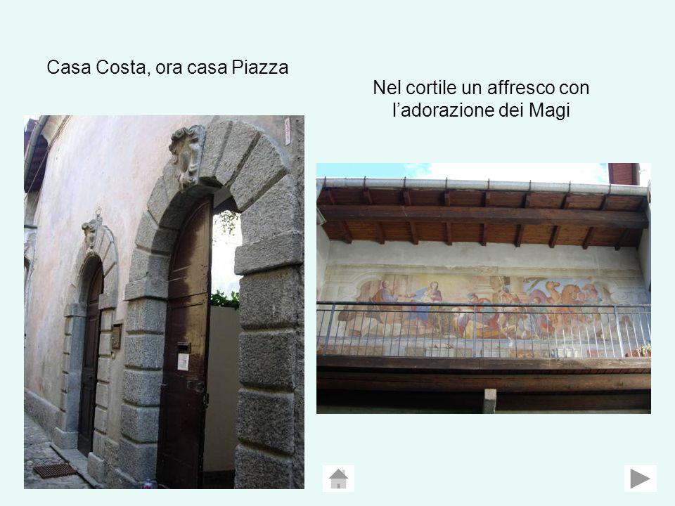 Casa Costa, ora casa Piazza Nel cortile un affresco con ladorazione dei Magi