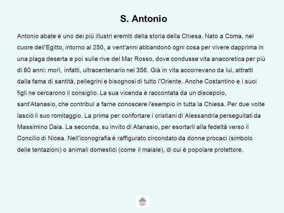 S.Antonio Antonio abate è uno dei più illustri eremiti della storia della Chiesa.