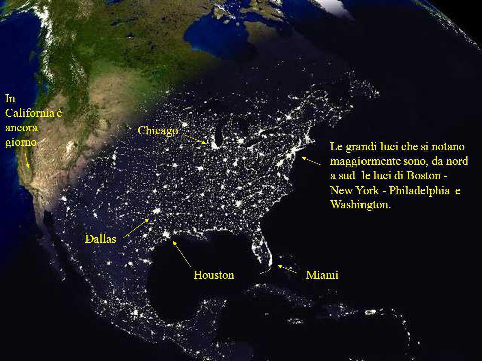 Le grandi luci che si notano maggiormente sono, da nord a sud le luci di Boston - New York - Philadelphia e Washington. MiamiHouston Dallas Chicago In