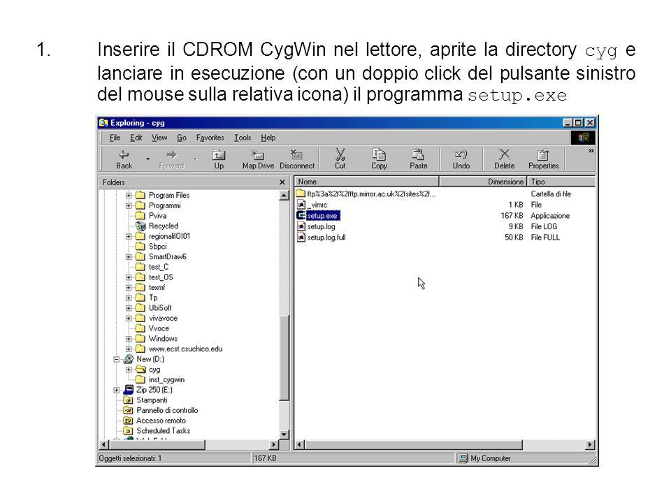 1.Inserire il CDROM CygWin nel lettore, aprite la directory cyg e lanciare in esecuzione (con un doppio click del pulsante sinistro del mouse sulla re