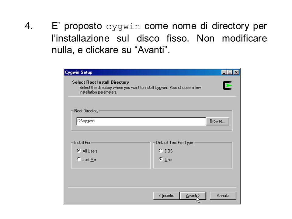 4.E proposto cygwin come nome di directory per linstallazione sul disco fisso. Non modificare nulla, e clickare su Avanti.