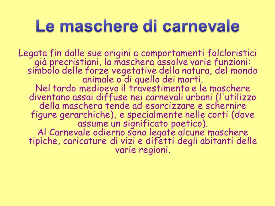 Arlecchino, originario di Bergamo, rappresentò nel teatro del 1550 la maschera del servo apparentemente sciocco, ma in realtà dotato di molto buon senso.
