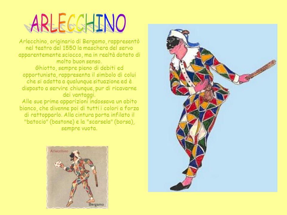 Maschera tipica del Carnevale di Putignano e Farinella, simile ad un jolly, con un abito a toppe multicolori e sonagli sulle punte del cappello, delle scarpe e del colletto.