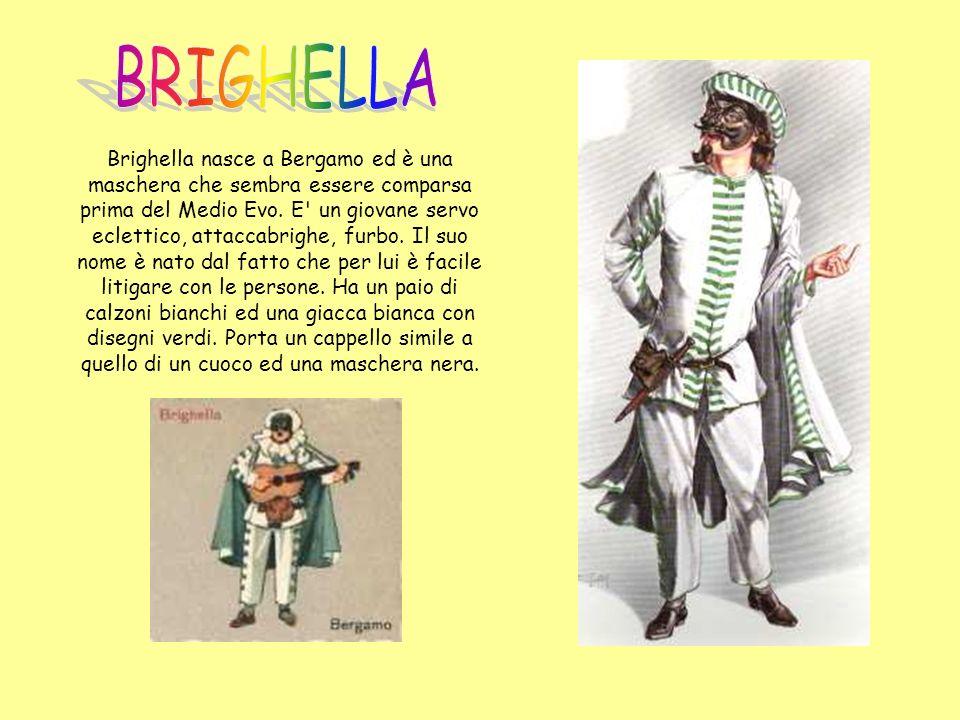 L unica maschera femminile ad imporsi in mezzo a tanti personaggi maschili è Colombina, briosa e furba servetta.