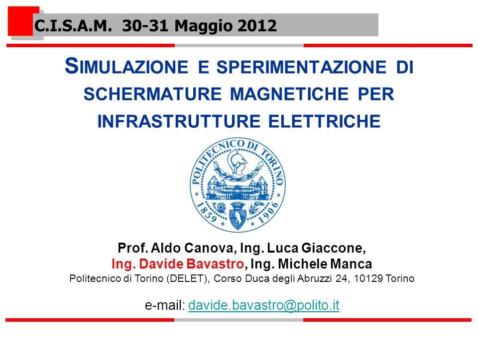 S IMULAZIONE E SPERIMENTAZIONE DI SCHERMATURE MAGNETICHE PER INFRASTRUTTURE ELETTRICHE Prof.