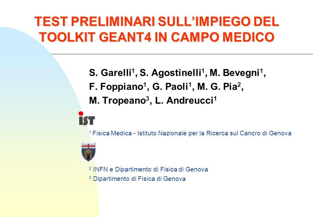 TEST PRELIMINARI SULLIMPIEGO DEL TOOLKIT GEANT4 IN CAMPO MEDICO S.