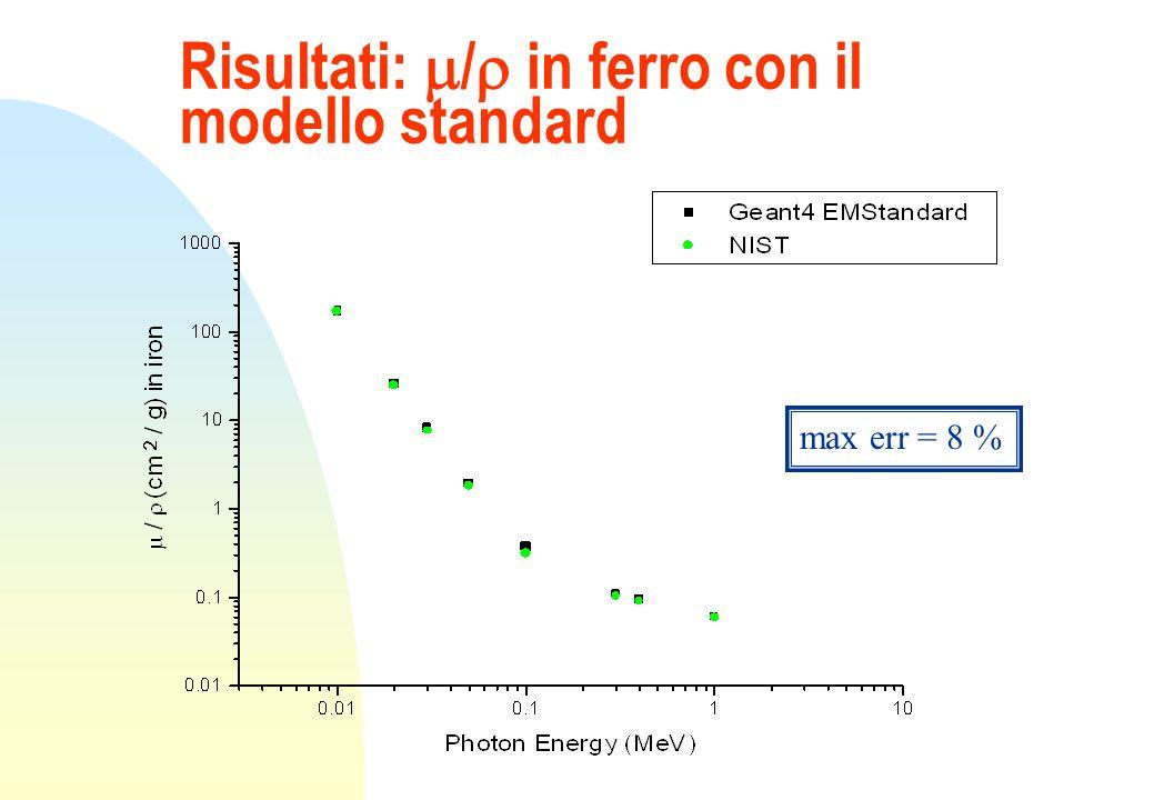 Risultati: / in ferro con il modello standard max err = 8 %