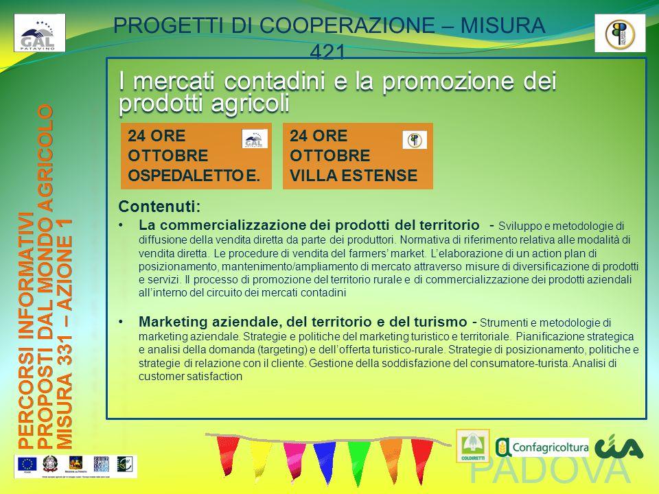 PADOVA PROGETTI DI COOPERAZIONE – MISURA 421 I mercati contadini e la promozione dei prodotti agricoli Contenuti: La commercializzazione dei prodotti