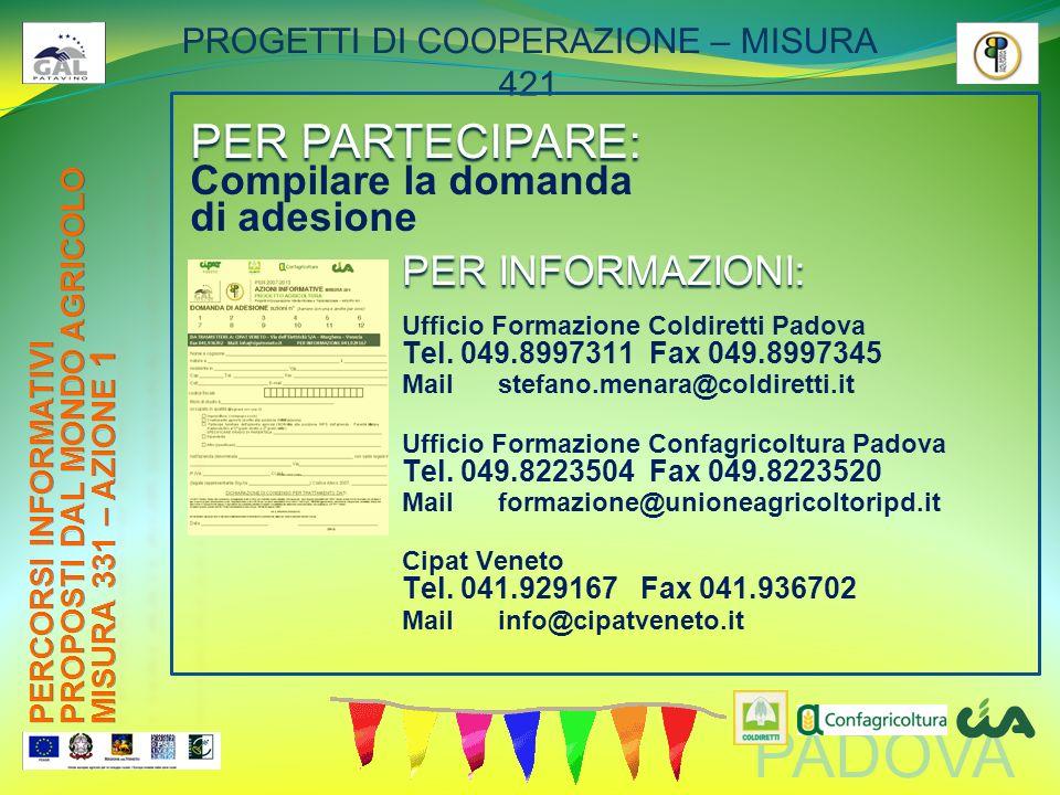PADOVA PROGETTI DI COOPERAZIONE – MISURA 421 PER PARTECIPARE: Compilare la domanda di adesione PER INFORMAZIONI: Ufficio Formazione Coldiretti Padova