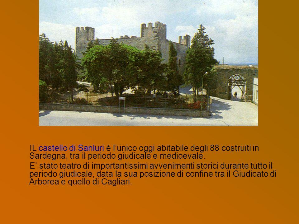 IL castello di Sanluri è lunico oggi abitabile degli 88 costruiti in Sardegna, tra il periodo giudicale e medioevale. E stato teatro di importantissim