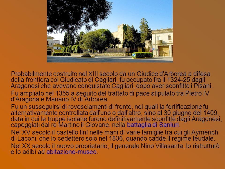 Probabilmente costruito nel XIII secolo da un Giudice d'Arborea a difesa della frontiera col Giudicato di Cagliari, fu occupato fra il 1324-25 dagli A
