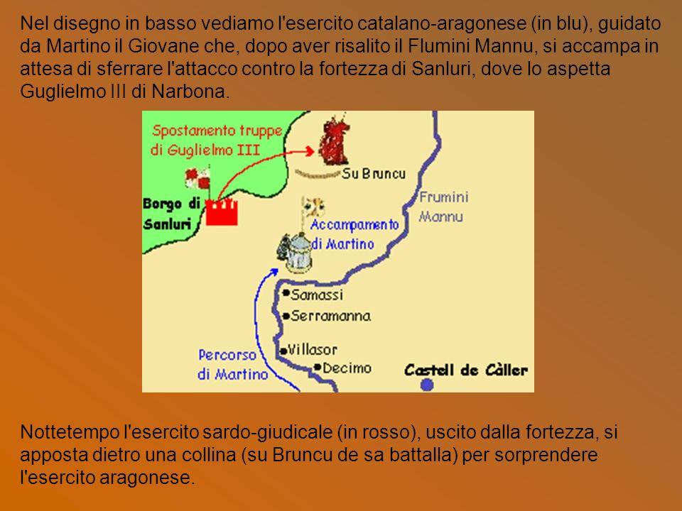 Nel disegno in basso vediamo l'esercito catalano-aragonese (in blu), guidato da Martino il Giovane che, dopo aver risalito il Flumini Mannu, si accamp