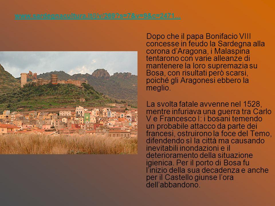 Dopo che il papa Bonifacio VIII concesse in feudo la Sardegna alla corona dAragona, i Malaspina tentarono con varie alleanze di mantenere la loro supr