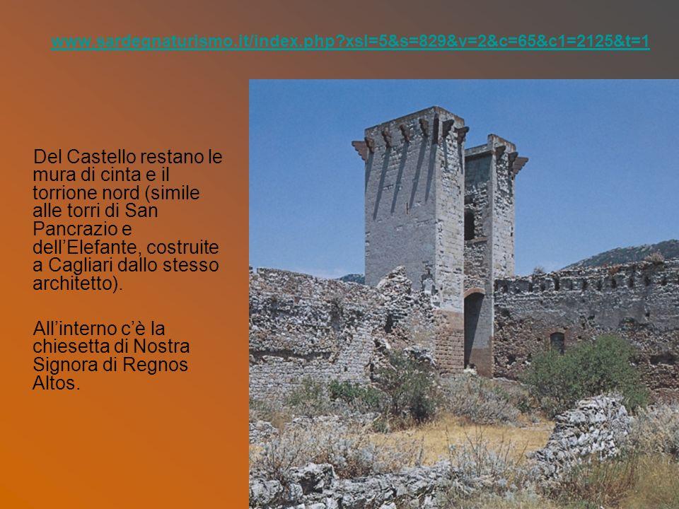 www.sardegnaturismo.it/index.php?xsl=5&s=829&v=2&c=65&c1=2125&t=1 Del Castello restano le mura di cinta e il torrione nord (simile alle torri di San P