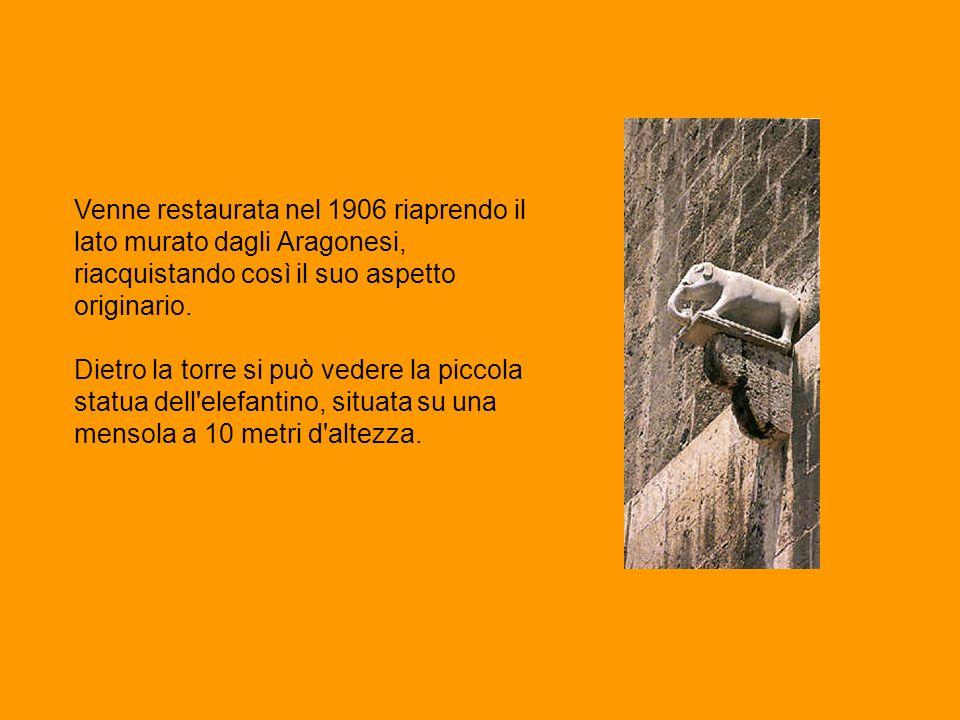 Venne restaurata nel 1906 riaprendo il lato murato dagli Aragonesi, riacquistando così il suo aspetto originario. Dietro la torre si può vedere la pic