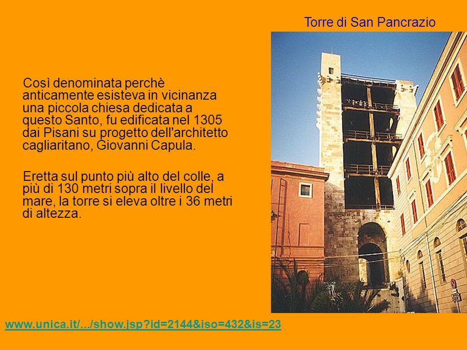 Così denominata perchè anticamente esisteva in vicinanza una piccola chiesa dedicata a questo Santo, fu edificata nel 1305 dai Pisani su progetto dell