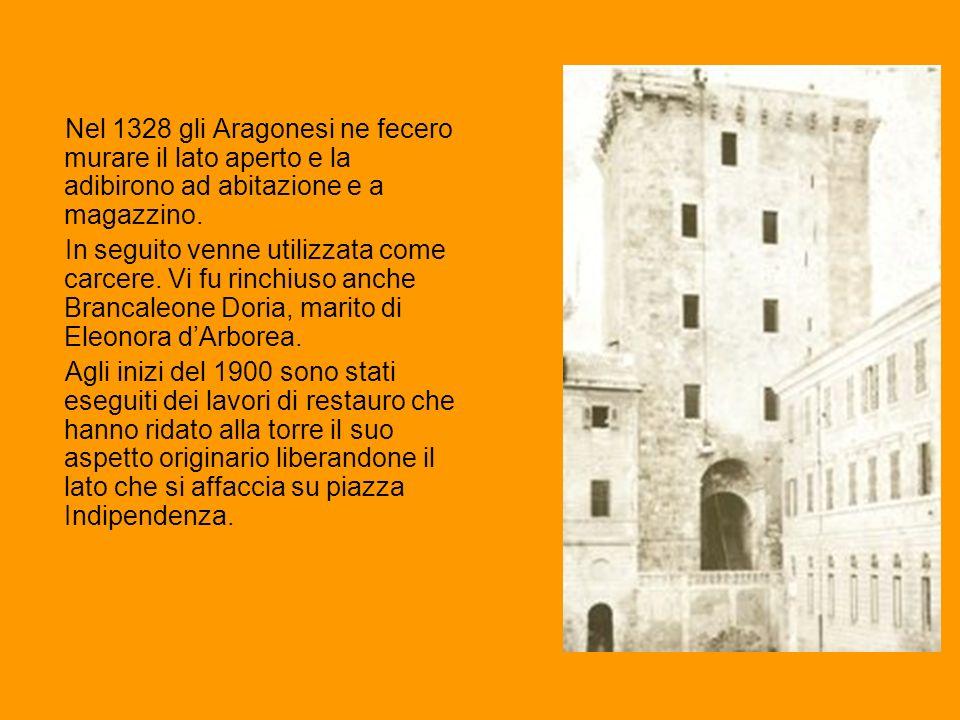 Nel 1328 gli Aragonesi ne fecero murare il lato aperto e la adibirono ad abitazione e a magazzino. In seguito venne utilizzata come carcere. Vi fu rin