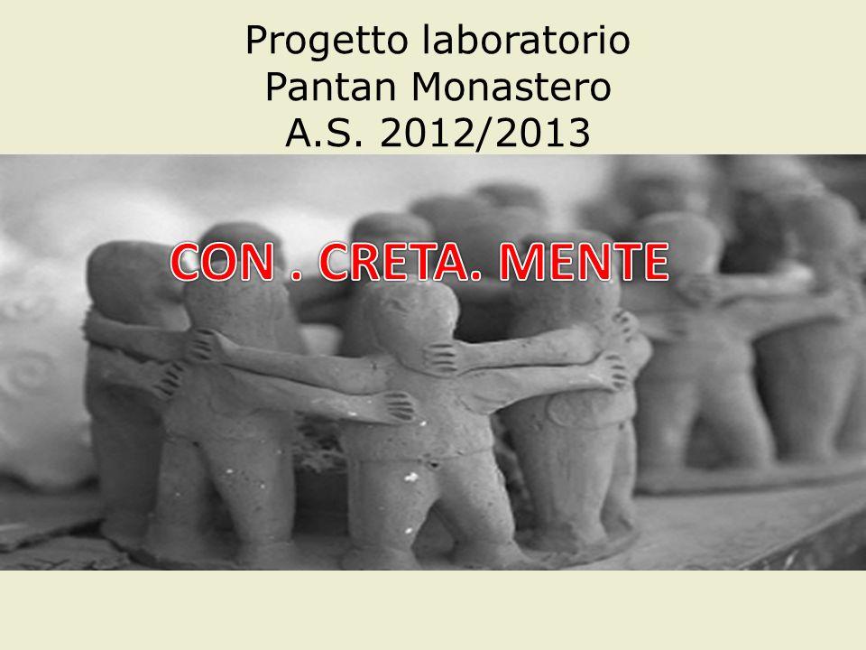 Progetto laboratorio Pantan Monastero A.S. 2012/2013