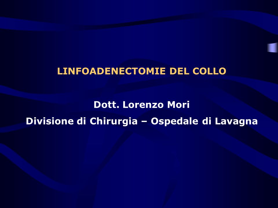 Classificazione delle linfoadenectomie del collo Academys classification – 1) Radical neck dissection (RND) – 2) Modified radical neck dissection (MRND) – 3) Selective neck dissection (SND) Supra-omohyoid type Lateral type Posterolateral type Anterior compartment type – 4) Extended radical neck dissection