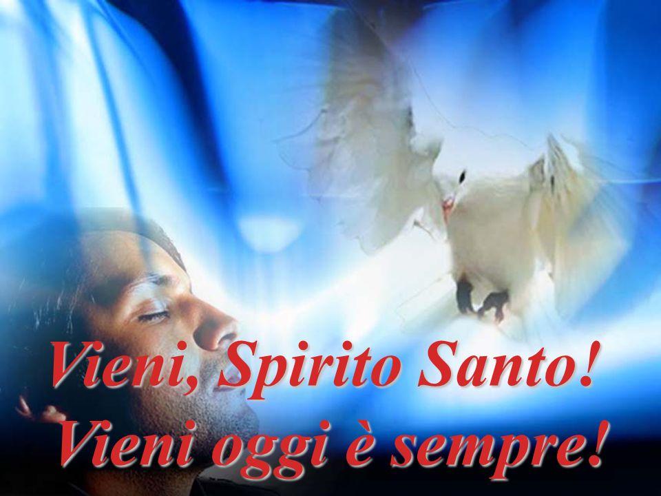 Vieni, Spirito Santo, manda a noi dal cielo un raggio della tua luce. Lo Spirito del Signore è sopra di me, per questo mi ha consacrato e mi ha inviat
