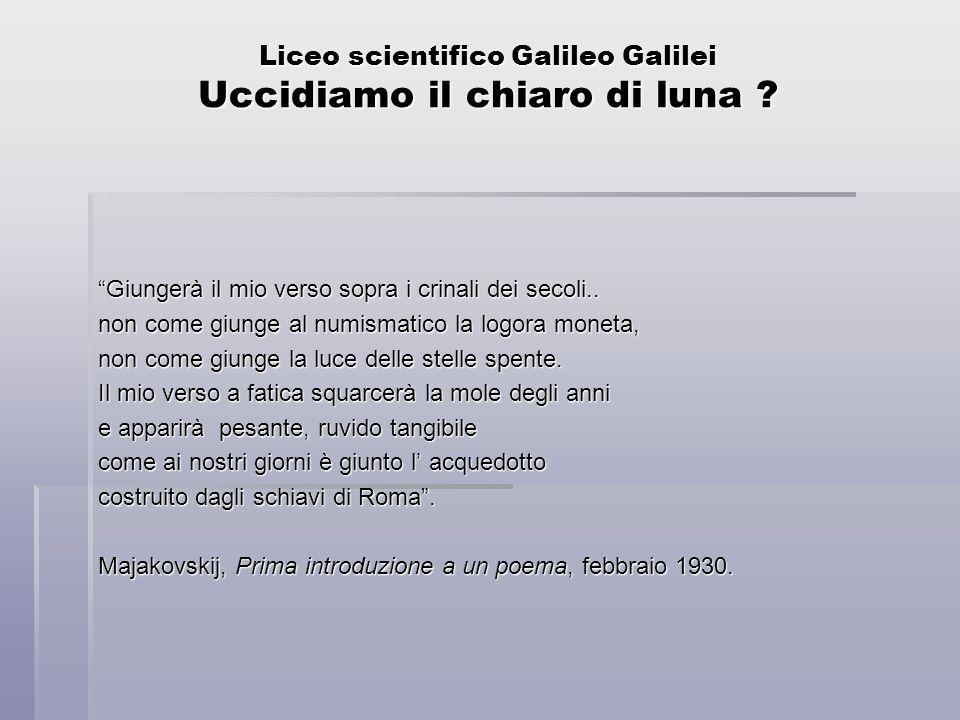 Liceo scientifico Galileo Galilei Uccidiamo il chiaro di luna .