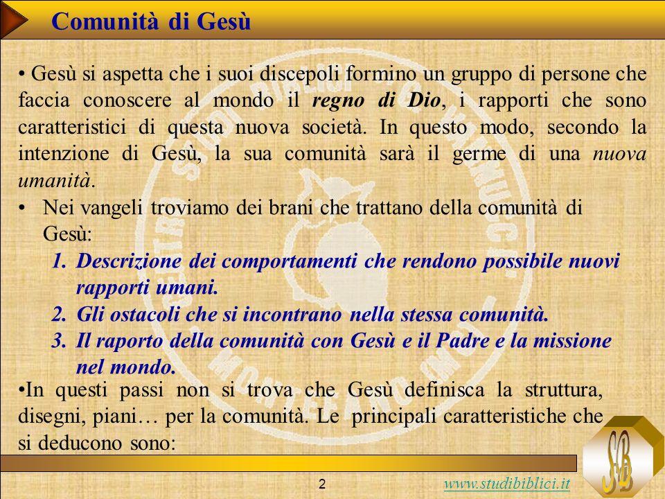 www.studibiblici.it 3 Comunità di Gesù 1.Una comunità identificata con Gesù 2.