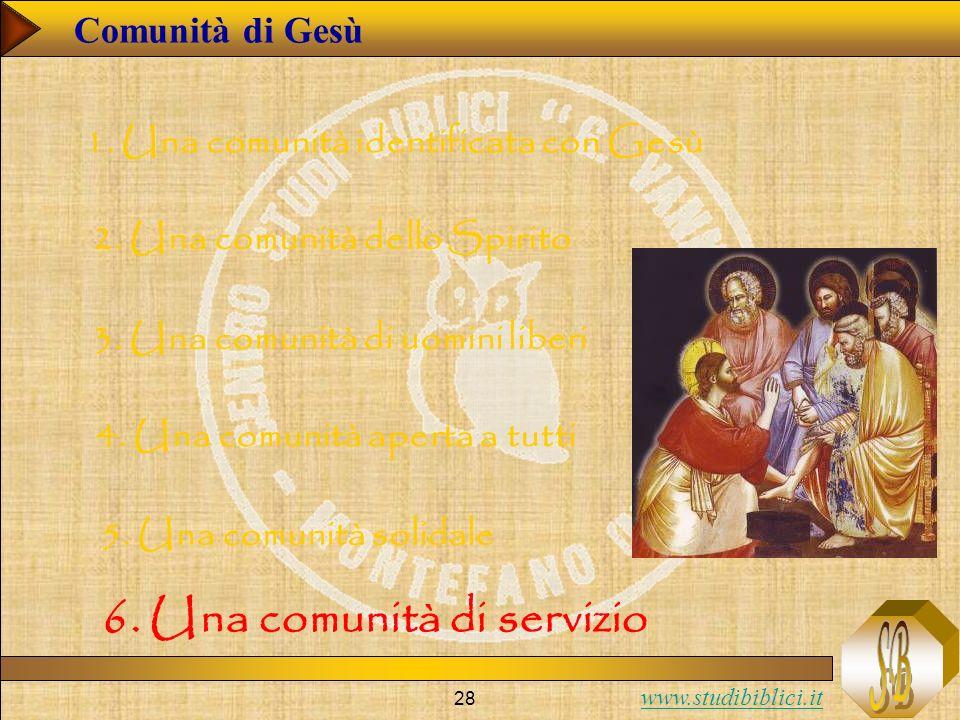 www.studibiblici.it 28 Comunità di Gesù 1. Una comunità identificata con Gesù 2. Una comunità dello Spirito 3. Una comunità di uomini liberi 4. Una co