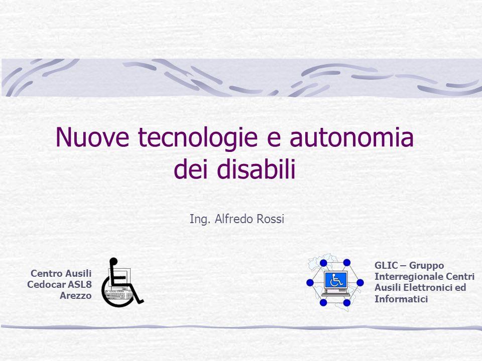 Nuove tecnologie e autonomia dei disabili Ing.