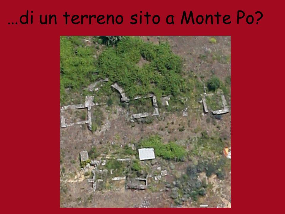 …di un terreno sito a Monte Po