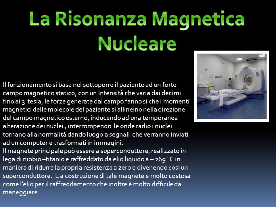 Il funzionamento si basa nel sottoporre il paziente ad un forte campo magnetico statico, con un intensità che varia dai decimi fino ai 3 tesla, le for